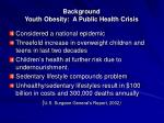 background youth obesity a public health crisis1