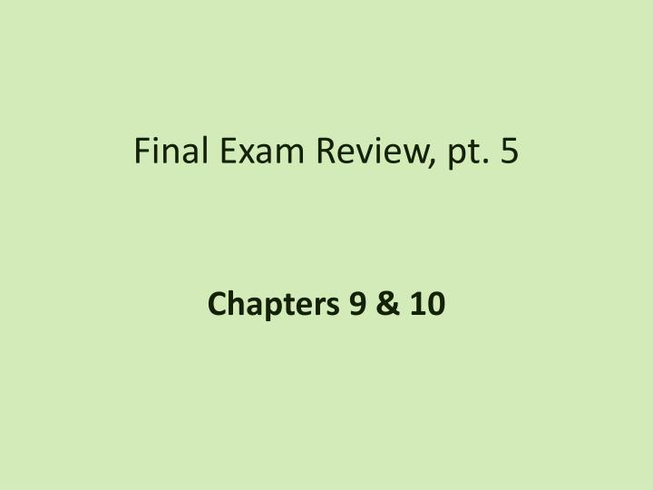 final exam review pt 5 n.