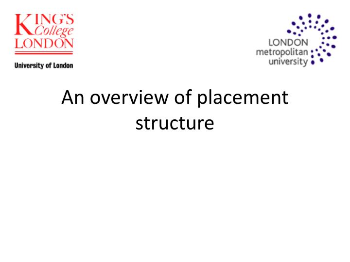 an overview of placement structure n.
