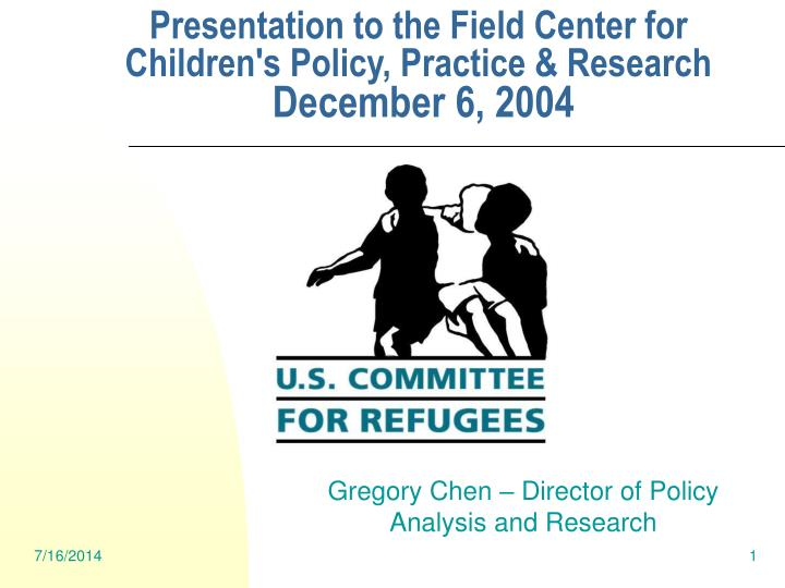 presentation to the field center for children s policy practice research december 6 2004 n.