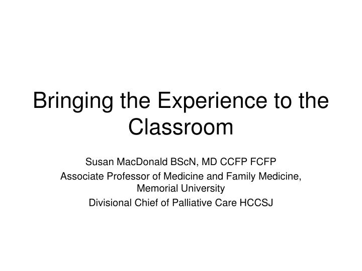 bringing the experience to the classroom n.