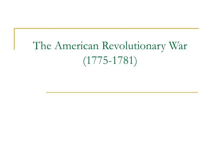 the american revolutionary war 1775 1781 n.