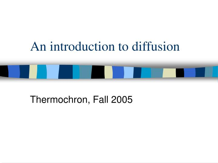 an introduction to diffusion n.