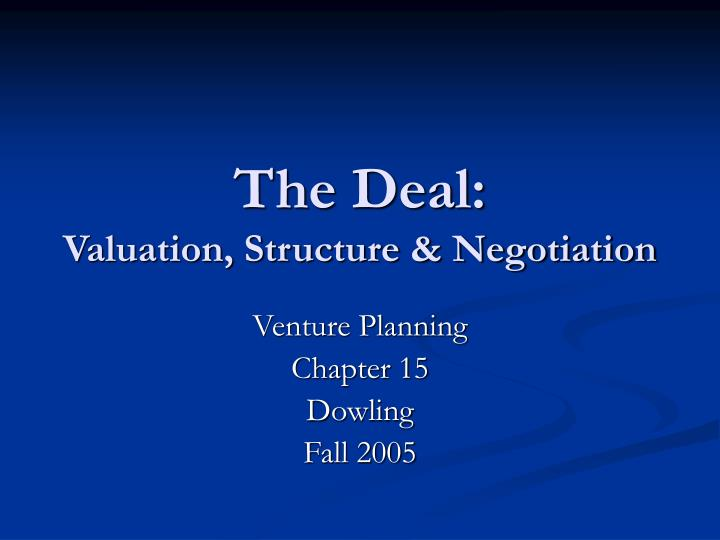 the deal valuation structure negotiation n.