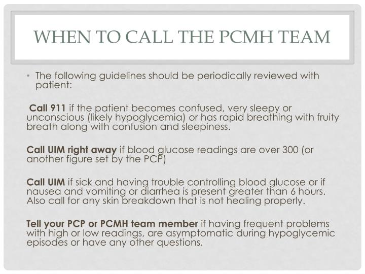 When to call the PCMH Team