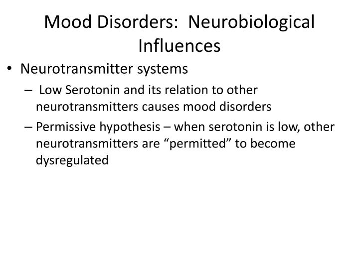 Mood Disorders:  Neurobiological Influences