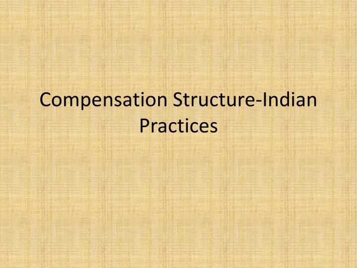 compensation structure indian practices n.