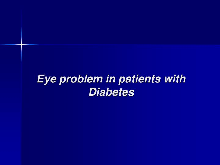 eye problem in patients with diabetes n.