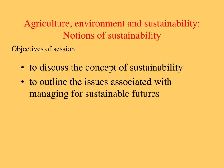 agriculture environment and sustainability notions of sustainability n.
