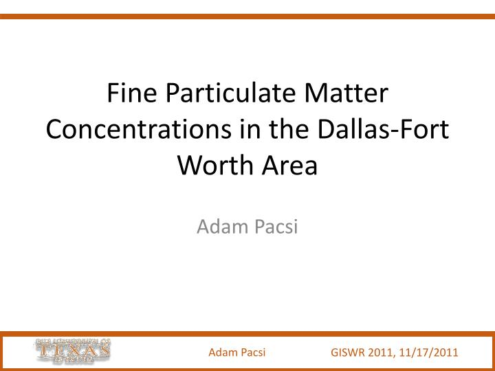 fine particulate matter concentrations in the dallas fort worth area n.