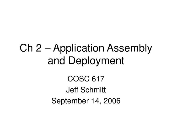 ch 2 application assembly and deployment n.