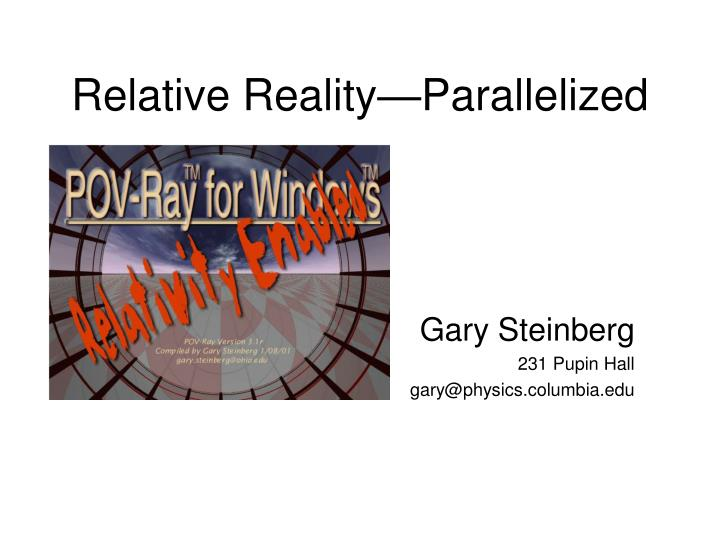 relative reality parallelized n.