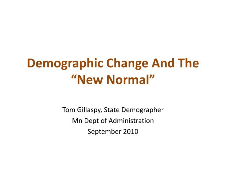 demographic change and the new normal n.
