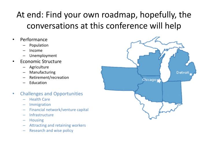At end: Find your own roadmap, hopefully, the conversations at this conference will help