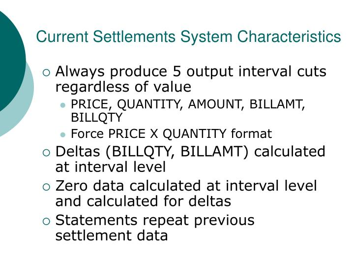 Current Settlements System Characteristics