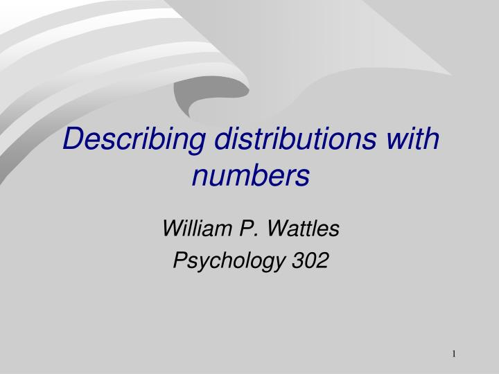 describing distributions with numbers n.
