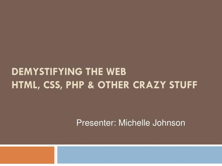 demystifying the web html css php other crazy stuff n.