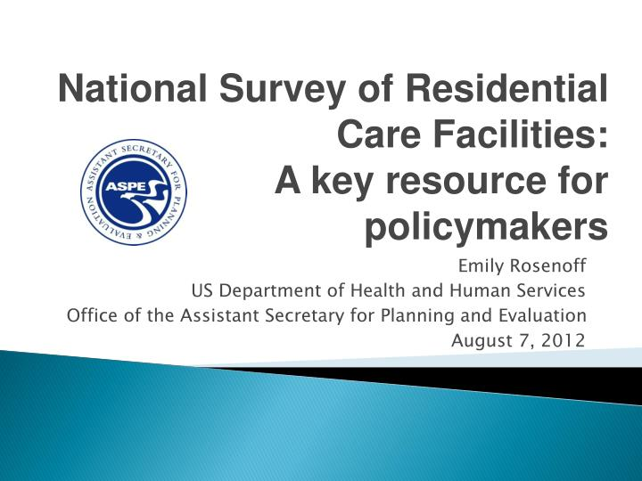 national survey of residential care facilities a key resource for policymakers n.