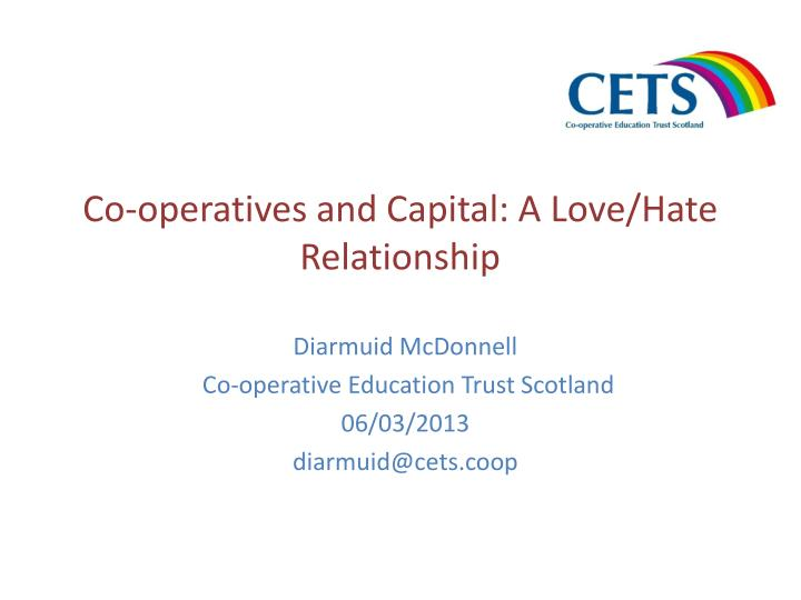 co operatives and capital a love hate relationship n.