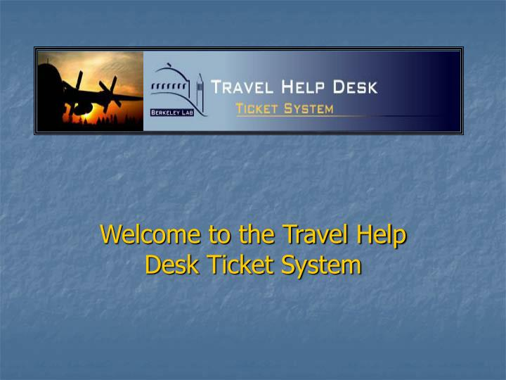 welcome to the travel help desk ticket system n.