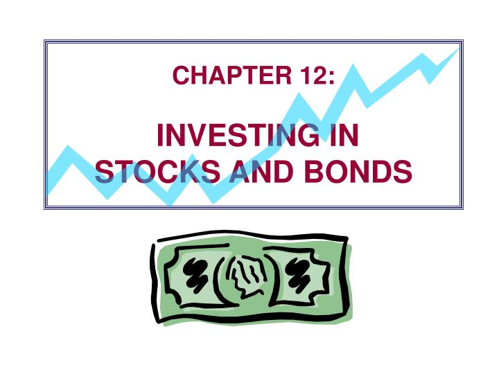 chapter 12 investing in stocks and bonds n.