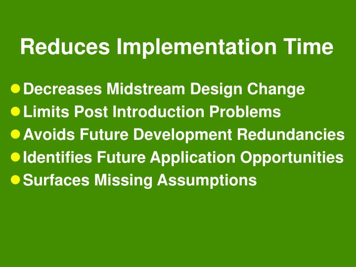 Reduces Implementation Time