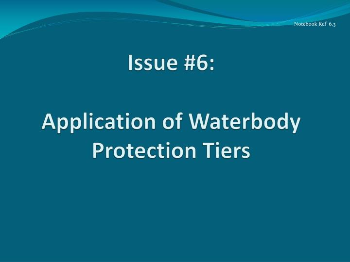 Issue 6 application of waterbody protection tiers