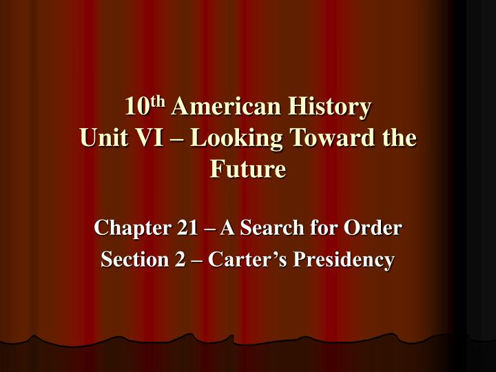 10 th american history unit vi looking toward the future