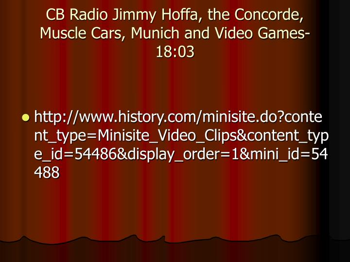 CB Radio Jimmy Hoffa, the Concorde, Muscle Cars, Munich and Video Games- 18:03