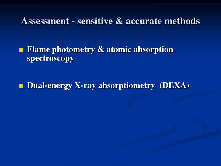 Assessment - sensitive & accurate methods