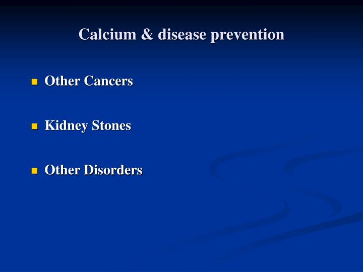 Calcium & disease prevention