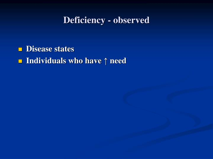 Deficiency - observed