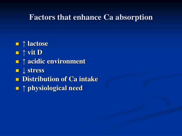 Factors that enhance Ca absorption