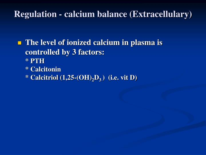 Regulation - calcium balance (Extracellulary)