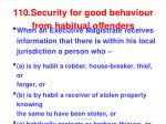 110 security for good behaviour from habitual offenders