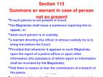 section 113 summons or warrant in case of person not so present