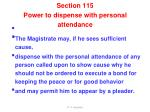 section 115 power to dispense with personal attendance