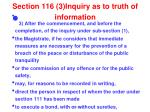 section 116 3 inquiry as to truth of information