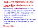 section 119 commencement of period for which security is required
