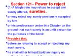 section 121 power to reject sureties