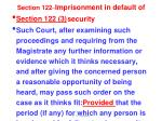 section 122 imprisonment in default of security1