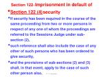 section 122 imprisonment in default of security2