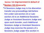 section 122 imprisonment in default of security3