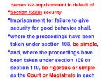 section 122 imprisonment in default of security5