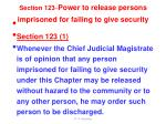 section 123 power to release persons imprisoned for failing to give security