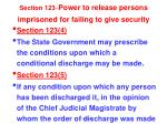 section 123 power to release persons imprisoned for failing to give security3