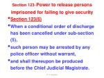section 123 power to release persons imprisoned for failing to give security4