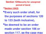 section 124 security for unexpired period of bond1