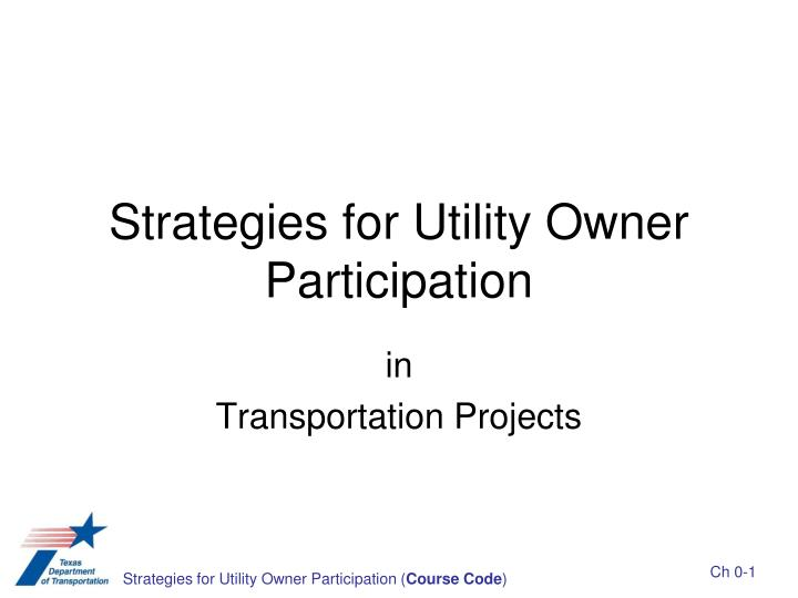 strategies for utility owner participation n.
