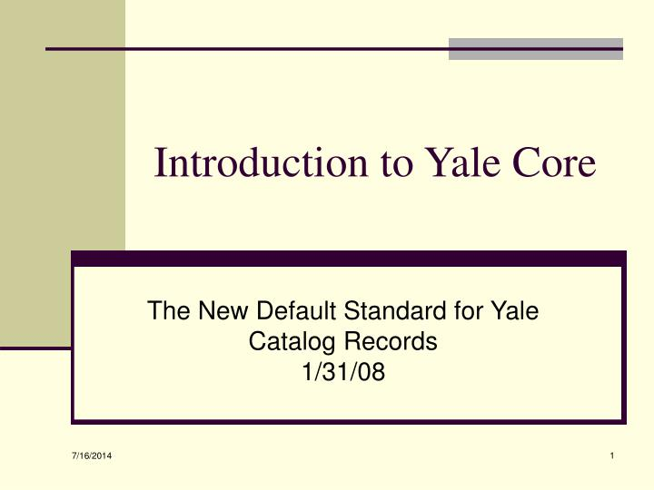introduction to yale core n.